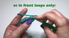 Single Crochet: in foundation chain; in both loops; in front loops; in b...