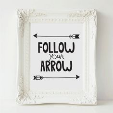 Follow your arrow Printable Quote Print by Fancy Prints Boutique