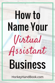 How to Name Your Virtual Assistant Business via /ghorke/