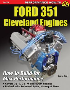 Ford 351 Cleveland Engines: How to Build for Max Performance (Sa Design) - http://www.carhits.com/ford-351-cleveland-engines-how-to-build-for-max-performance-sa-design/ Crate Motors, Ford V8, Ford Gt40, Race Engines, Ford Classic Cars, Cleveland, High Performance Cars, Performance Engines, 400m