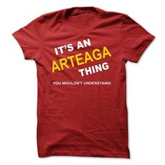 Its An Arteaga Thing - #retirement gift #gift girl. PRICE CUT => https://www.sunfrog.com/Names/Its-An-Arteaga-Thing-mvglf.html?id=60505