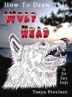 How To Draw This Wolf Head In Six Easy Steps by Tanya Provines, http://www.amazon.com/dp/B00B5J578A/ref=cm_sw_r_pi_dp_QOHarb1D6PHBN
