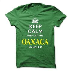 OAXACA KEEP CALM Team - #tshirt template #tumblr sweatshirt. BUY NOW => https://www.sunfrog.com/Valentines/OAXACA-KEEP-CALM-Team-56784132-Guys.html?68278