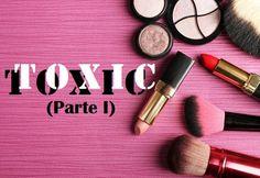 Toxic makeup (Parte I) | Cristina Mancort