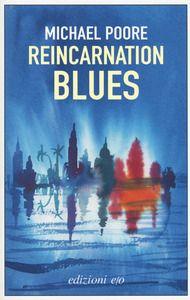 Reincarnation blues - Michael Poore - Libro - E/O - Dal mondo   IBS
