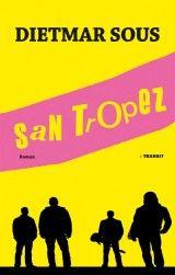 """Sätze, an denen Bier und Tränen kleben: Dietmar Sous hat mit """"San Tropez"""" einen hinreißend verkommenen Roman über alternde Musiker geschrieben."""