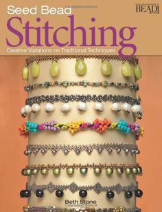 More Seed Bead Stitching: Creative Variations on Traditional Techniques: Amazon.de: Beth Stone