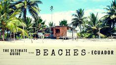 guide to ecuador's beaches - along dusty roads