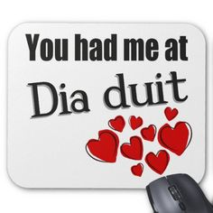 "parleremo - language - languages - irish |  ""You had me at Dia duit"" Irish Hello Mousepads"