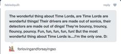 If TimeLords were T iggers (dr who,parody,quote,funny,humor,awesome)