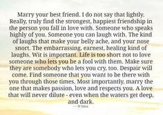 Marry Your Best Friend love love quotes quotes quote marriage love quote marry…