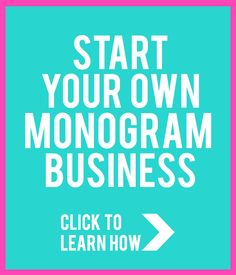 Start your own monogram business! Click through to learn how.