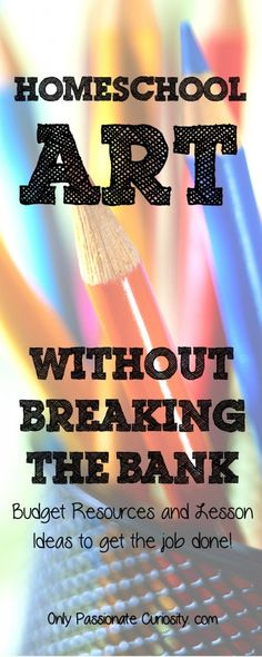How to Make Amazing #Homeschool #Art on a Shoestring Budget