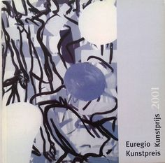 Sef Berkers. Prizes Awards. Catalog Euregio Art Price 2001, frontcover. Art Price, Halle, Exhibitions, Holland, Catalog, Awards, Germany, Group, Artist