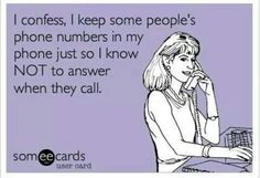 Indeed. Hate it when that person calls from another number though... welp now it's awkward