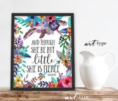 Though She Be But Little She is Fierce Print by theARTofTYPE
