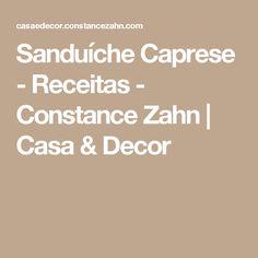 Sanduíche Caprese - Receitas - Constance Zahn | Casa & Decor