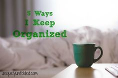 5 Great ways to stay organized
