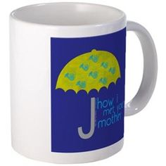 How I Met Your Mother Mugs.  Fans of How I Met Your Mother know the significance of the blue french horn and the yellow umbrella both of which are on this cool design.