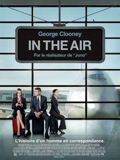 In the Air est un film de Jason Reitman avec George Clooney, Anna Kendrick. Synopsis : L'odyssée de Ryan Bingham, un spécialiste du licenciement à qui les entreprises font appel pour ne pas avoir à se salir les mains. Dans sa vie privée,