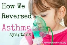 Tips and ideas on how to reverse asthma symptoms in your family! A must read for anyone who struggles with asthma! | Keeperofthehome.org