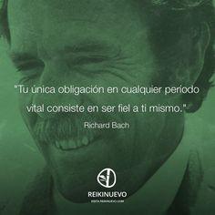 Ser fiel a ti mismo (Richard Bach) http://reikinuevo.com/ser-fiel-ti-mismo-richard-bach/