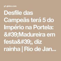 Desfile das Campeãs terá 5 do Império na Portela: 'Madureira em festa', diz rainha | Rio de Janeiro / Carnaval / Carnaval 2017 no Rio de Janeiro | G1