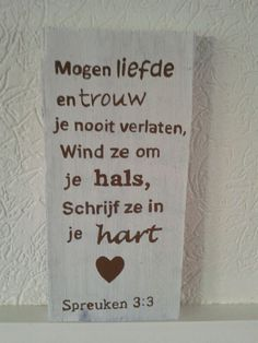 Mogen liefde en trouw - Spr. 3:3 Speak The Truth, How I Feel, Wall Signs, Bible Verses, Me Quotes, Wedding Invitations, Wisdom, Faith, Dreams