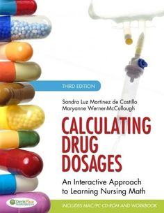 Awarded a 2012 AJN Book of the Year Award Calculate drug dosages with…