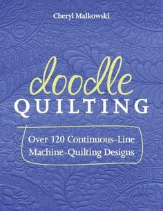 Cheryl Malkowsi makes it easy to free-motion quilt by mastering your doodling skills! In her beginners guide to continuous-line quilting designs, learn how to select the right shapes to get where you