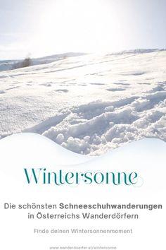 Warst du schon mal Schneeschuhwandern? Nein? Dann sollte das dein Ziel für diesen Winter sein. Wir haben dafür die schönsten Touren in den schönsten Winterdörfern Österreichs zusammengestellt. Probier es aus und finde deinen Wintersonnenmoment wenn du durch den Schnee stapfst.