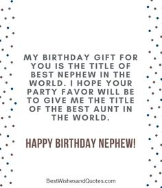 Happy Birthday Nephew - 35 Awesome Birthday Quotes he will Love. New Quotes, Family Quotes, Happy Quotes, Funny Quotes, Life Quotes, Inspirational Quotes, Happy Birthday Nephew Quotes, Best Birthday Quotes, Birthday Memes