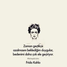 Frida Kahlo Lyrics Quotations An Sweet Quotes, Real Quotes, Quotes About God, Philosophical Quotes, Magic Words, Meaningful Words, Sad Stories, Cool Words, Karma