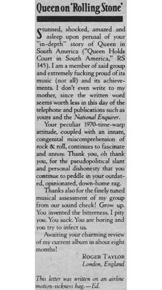 """Roger and his very nasty letter to """"Rolling Stone"""" magazine Great Bands, Cool Bands, Rainha Do Rock, Letters Of Note, Rollin Stones, Roger Taylor Queen, A Kind Of Magic, Band Quotes, Music Items"""