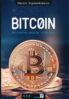 """Bitcoin. Wirtualna waluta Internetu""  #helion #ksiazka #bitcoin #ekonomia #finanse #waluta #onepress"