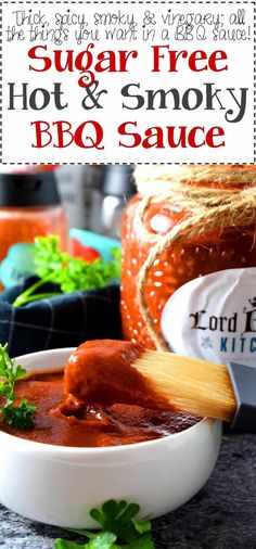 Sugar Free Hot and Smoky Barbeque Sauce - Lord Byron& Kitchen - Products I Love - Spicy Barbecue Sauce Recipe, Sugar Free Barbecue Sauce, Homemade Barbeque Sauce, Homemade Sauce, Lord Byron, Barbque Sauce, Food Shows, Dessert, Grilling Recipes