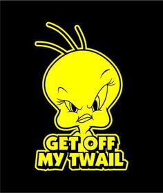 Tweety Bird with Quotes   FREE: ~~YELLOW TWEETY BIRD~~ Decal