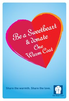 Be a sweetheart & donate One Warm Coat! Learn more: Coat Drive, Share The Love, Warm Coat, Health And Wellness, Motivational Quotes, Hold On, Learning, Real Estate, Inspire