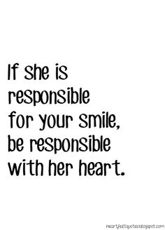 Love Quotes: If she is responsible for your smile..