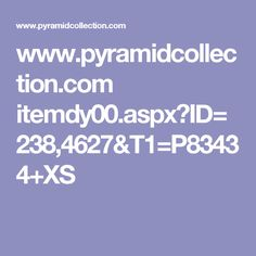 www.pyramidcollection.com itemdy00.aspx?ID=238,4627&T1=P83434+XS