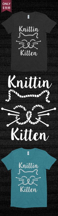 Knittin Kitten - Check out this Limited Edition T-Shirt! You will not find anywhere else. Available in other colors too. Not sold in stores! Grab yours or gift it to a friend, you will both love it