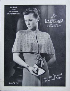 ORIGINAL 1940s VINTAGE LADYSHIP LADY'S EVENING CAPE KNITTING PATTERN   eBay- Why oh why isn't this available?!?