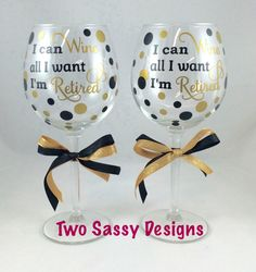 This retirement wine glass set is sure to be a one of a kind gift and treasured keepsake for those special people as they enjoy a future of rest and relaxation. Our wine glasses are gift boxed to match and ready to take to the celebration. :: LISTING INCLUDES ::  ~ Two 20 oz. stemmed wine glasses  ~ I can Wine all I want Im Retired applied with a high quality permanent outdoor vinyl (colors shown-black and gold metallic)  ~ Matching black and gold glitter bows tied around the stems  ~ Gift…