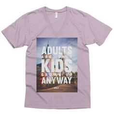 """""""Adults are only kids grown up anyway"""" - Walt // V-neck from The Bucket List Narratives"""