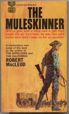 1967 Vintage Western The Muleskinner by Robert Macleod ,1st Cover art