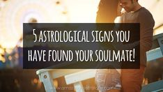 5 astrological signs you have found your soulmate!