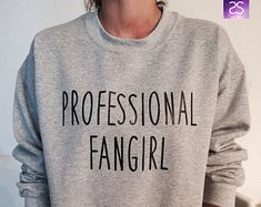 Professional fangirl sweatshirt jumper gift cool fashion girls UNISEX sizing women sweater funny cute teens dope teenagers tumblr blogger