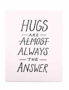 You have a hug! You have a hug! Everyone ave a hug! Great Quotes, Quotes To Live By, Me Quotes, Motivational Quotes, Inspirational Quotes, Friend Quotes, The Words, Under Your Spell, Beautiful Words