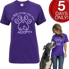 Do BIG Things With Love - ADOPT T-Shirt at The Animal Rescue Site - Funds 28 bowls of food.