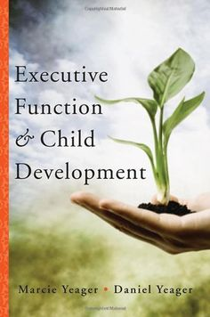 "Executive Function & Child Development (Norton Professional Book) by Marcie Yeager - ""User-friendly guide takes the most current understandings of executive function and translates them into practical application, providing change strategies that are parent and child friendly."" ($14 on Kindle, $19 in hardback)"